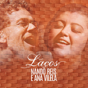 Nando Reis & Ana Vilela - Laços