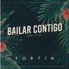 Fortin - Bailar Contigo ilustración
