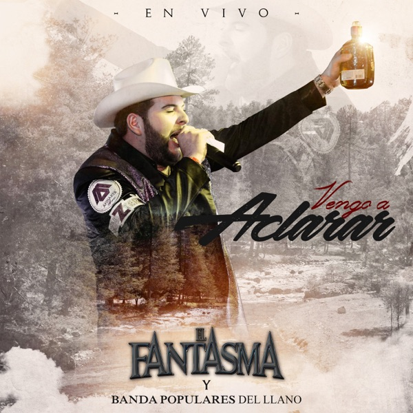 Vengo a Aclarar (feat. Banda Los Populares Del Llano) [En Vivo]