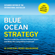 W. Chan Kim & Renée Mauborgne - Blue Ocean Strategy, Expanded Edition: How to Create Uncontested Market Space and Make the Competition Irrelevant