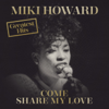 Come Share My Love: Greatest Hits - Miki Howard
