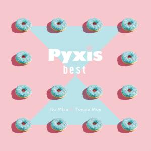 Pyxis - Pyxis best