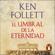 Ken Follett - El umbral de la eternidad (The Century 3)