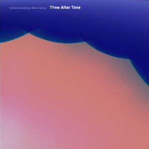 Tokimeki Records - Time After Time feat. Marian Carmel