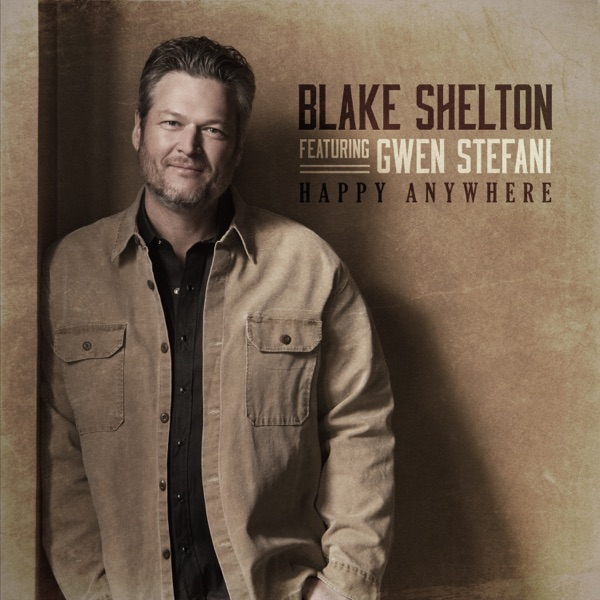 Blake Shelton Feat Gwen Stefani - Happy Anywhere