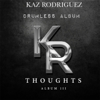 Thoughts, Vol. 3 (Drumless Album) - Kaz Rodriguez