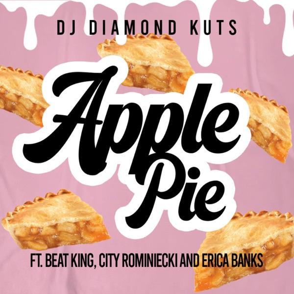 Apple Pie (feat. Beat King, City Rominiecki & Erica Banks) - Single