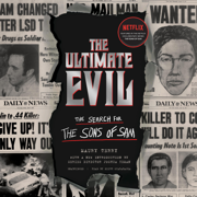The Ultimate Evil:  The Search for the Sons of Sam (Unabridged)