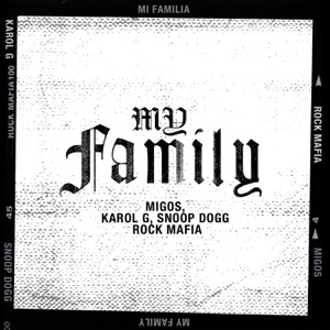 "Migos, KAROL G, Snoop Dogg & Rock Mafia - My Family (From ""The Addams Family"" Original Motion Picture Soundtrack)"