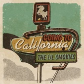 The Lil Smokies - Going to California
