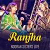 Ranjha Nooran Sisters Live Single