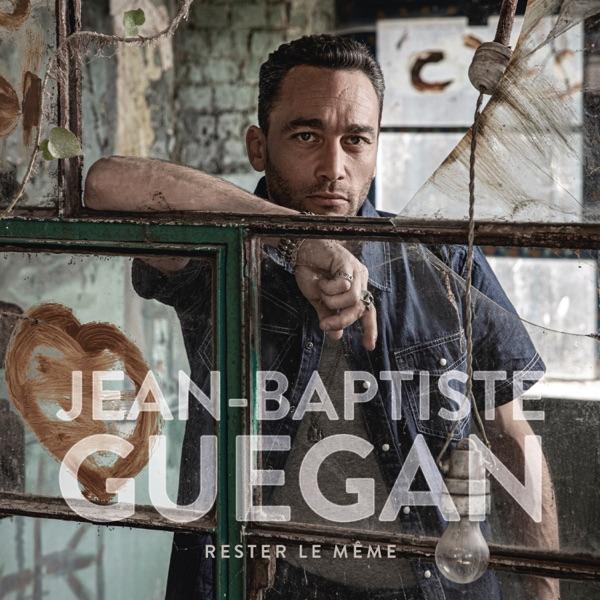 Rester le même - Jean-Baptiste Guegan