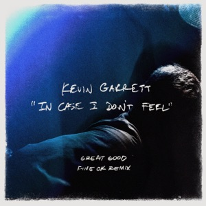 In Case I Don't Feel (Great Good Fine Ok Remix) - Single Mp3 Download