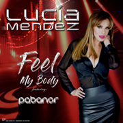 Feel My Body (feat. PABANOR) - EP - Lucía Mendez - Lucía Mendez
