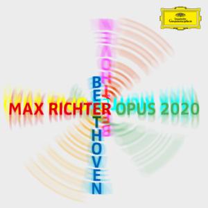 Max Richter, Elisabeth Brauß, Beethoven Orchester Bonn & Dirk Kaftan - Max Richter – Beethoven – Opus 2020 - EP