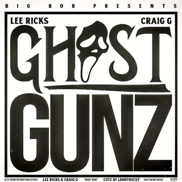 Ghost Gunz (feat. Craig G & Lee Ricks) - Single