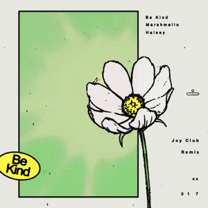 Marshmello & Halsey - Be Kind (Joy Club Remix)