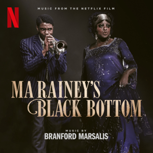 Branford Marsalis - Ma Rainey's Black Bottom (Music from the Netflix Film)