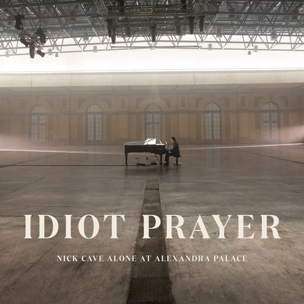 Nick Cave & The Bad Seeds - Idiot Prayer (Nick Cave Alone at Alexandra Palace)