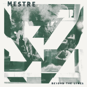 Mestre - Beyond the Lines