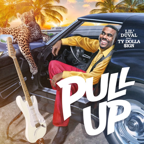 Lil Duval - Pull Up (feat. Ty Dolla $ign) song lyrics