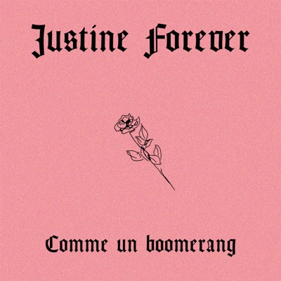 JUSTINE FOREVER