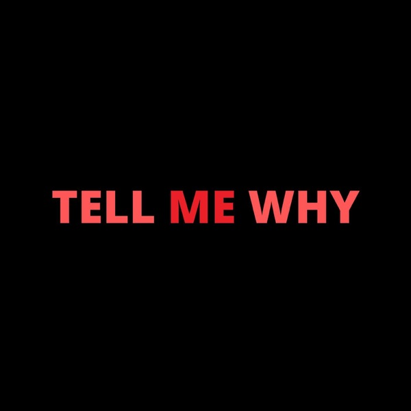Tell Me Why (feat. Ouse, Dax, Futuristic, Devvon Terrell, Croosh, Kennyon Brown, Donell Lewis, SHRK, Teqkoi & Shiloh Dynasty) - Single