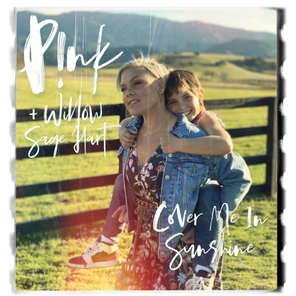 P!nk + Willow Sage Hart Cover Me In Sunshine