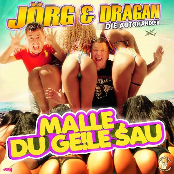 Jörg & Dragan (Die Autohändler) mit Malle, Du geile Sau