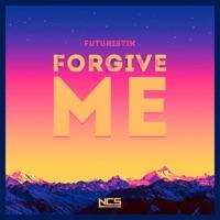 Forgive Me - FUTURISTIK