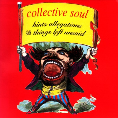 Hints Allegations and Things Left Unsaid - Collective Soul