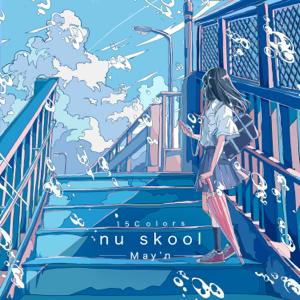 May'n - 15Colors -nu skool- - EP