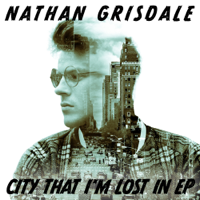 Nathan Grisdale - City That I'm Lost In - EP artwork
