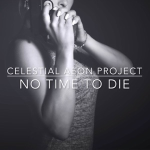 "Celestial Aeon Project - No Time To Die (From ""James Bond: No Time To Die"")"