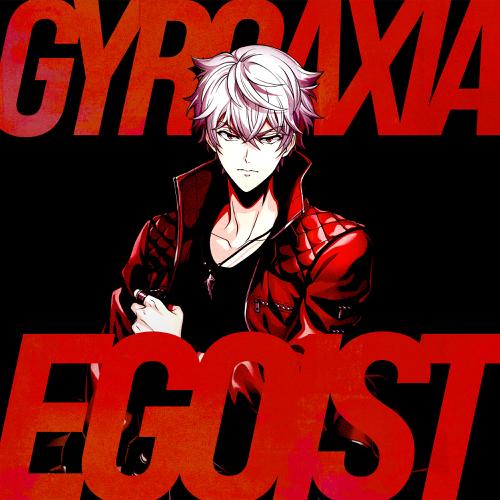 EGOIST - EP - GYROAXIA