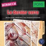 PONS Hörkrimi Französisch: Le dernier verre