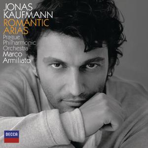 Jonas Kaufmann, Prague Philharmonic Orchestra & Marco Armiliato - Romantic Arias