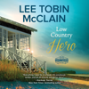 Lee Tobin McClain - Low Country Hero  artwork
