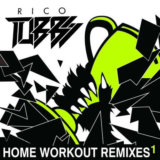 Home Workout Remixes 1 - Single by Rico Tubbs