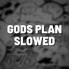 Gods Plan Slowed Remix Single