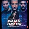 Wajah Tum Ho (Original Motion Picture Soundtrack)