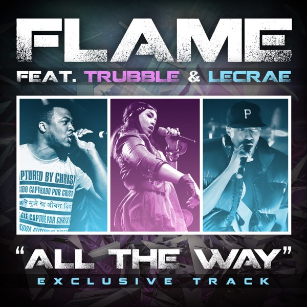 All the Way (feat. Trubble & Lecrae) - Single