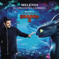 El cielo nunca cambiará (Banda sonora original de Cómo entrenar a tu dragón 3) - Melendi
