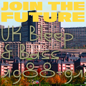 Various Artists & Matt Anniss - Join the Future: Uk Bleep & Bass 1988 - 91