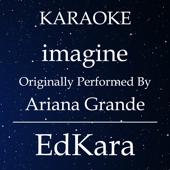 Imagine (Originally Performed by Ariana Grande) [Karaoke No Guide Melody Version]