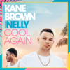 Cool Again (feat. Nelly) - Kane Brown