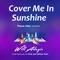 Cover Me in Sunshine - Will Adagio lyrics