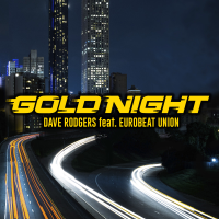 DAVE RODGERS feat. Eurobeat Union - GOLD NIGHT artwork
