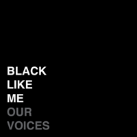 Black Like Me (Our Voices)