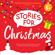 Michael Bond, Judith Kerr, Michael Morpurgo, Emma Chichester Clark & Jill Barklem - Stories for Christmas